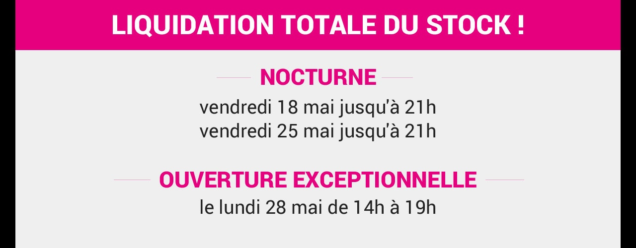 Liquidation totale du stock !